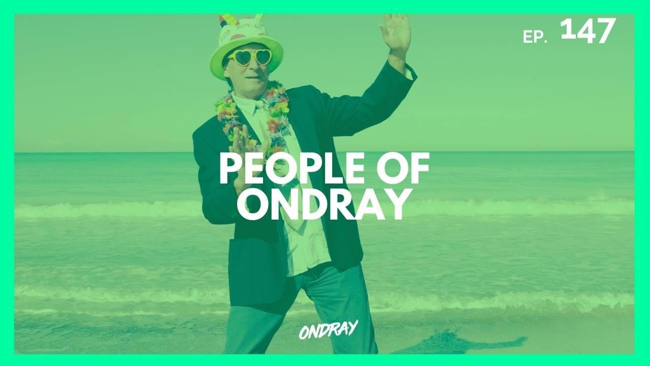 PEOPLE OF ONDRAY 147
