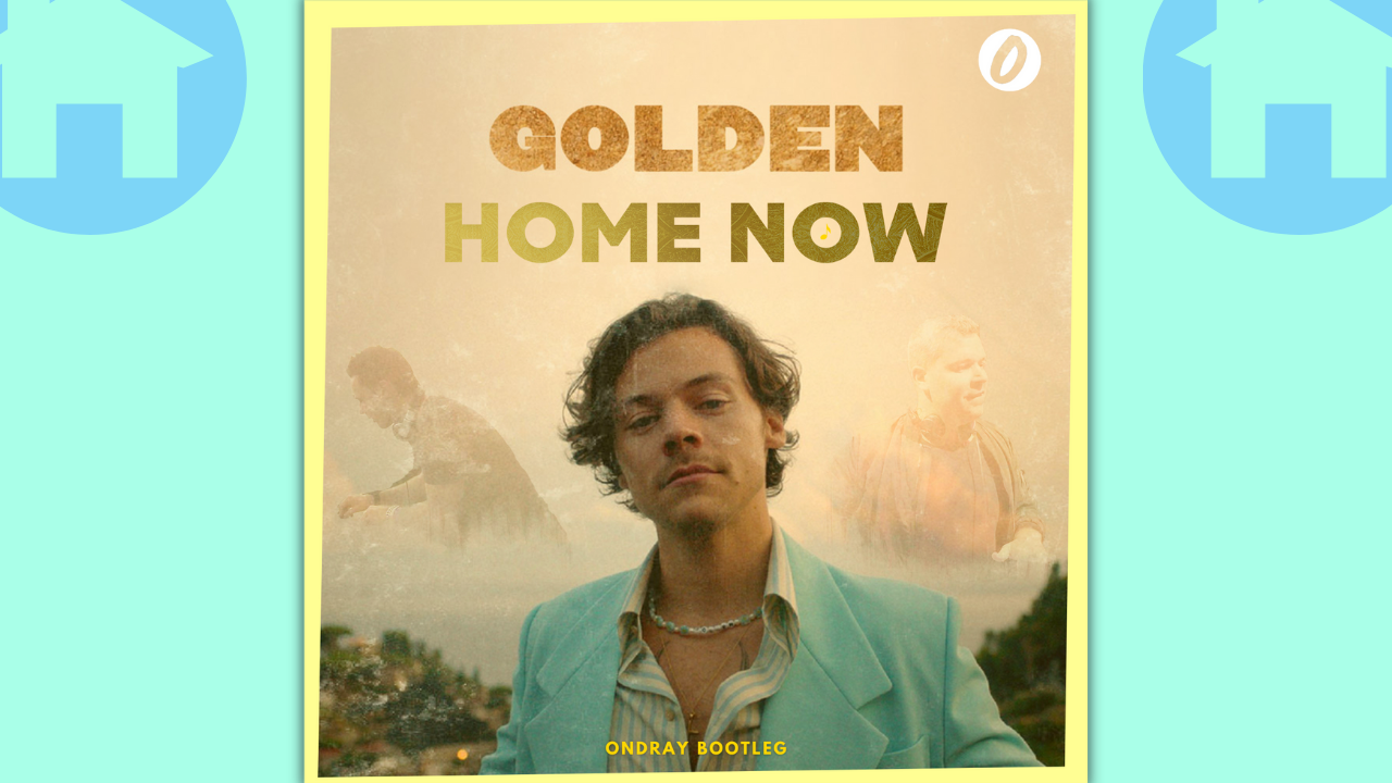 Harry Styles, Yves V, Golden. Home Now, Ondray, Bootleg, Ondray Bootleg