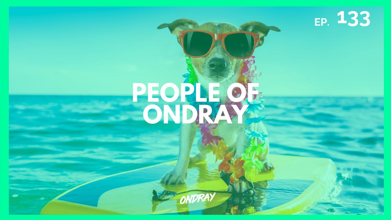 PEOPLE OF ONDRAY 133