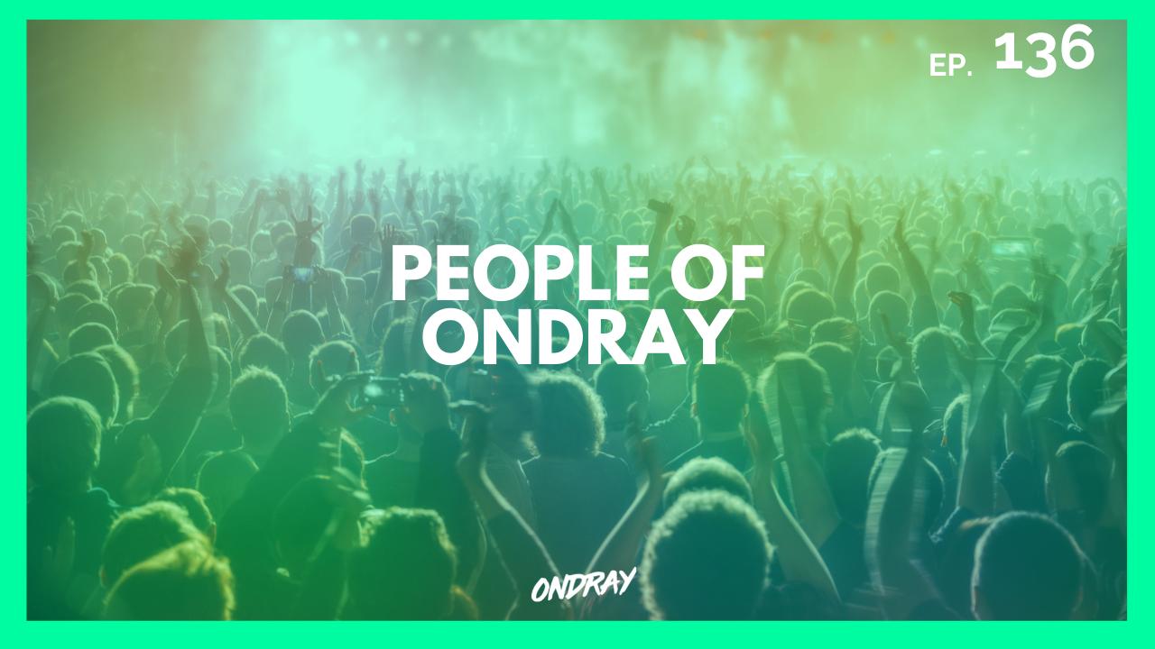 PEOPLE OF ONDRAY 136