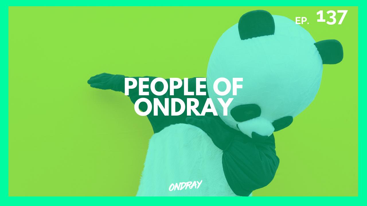 PEOPLE OF ONDRAY 137