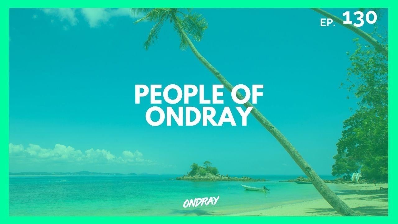 PEOPLE OF ONDRAY 130