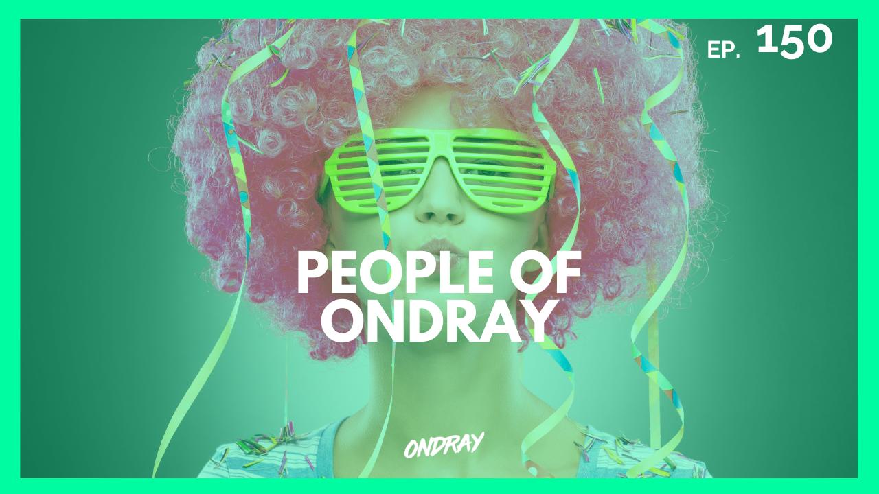 PEOPLE OF ONDRAY 150