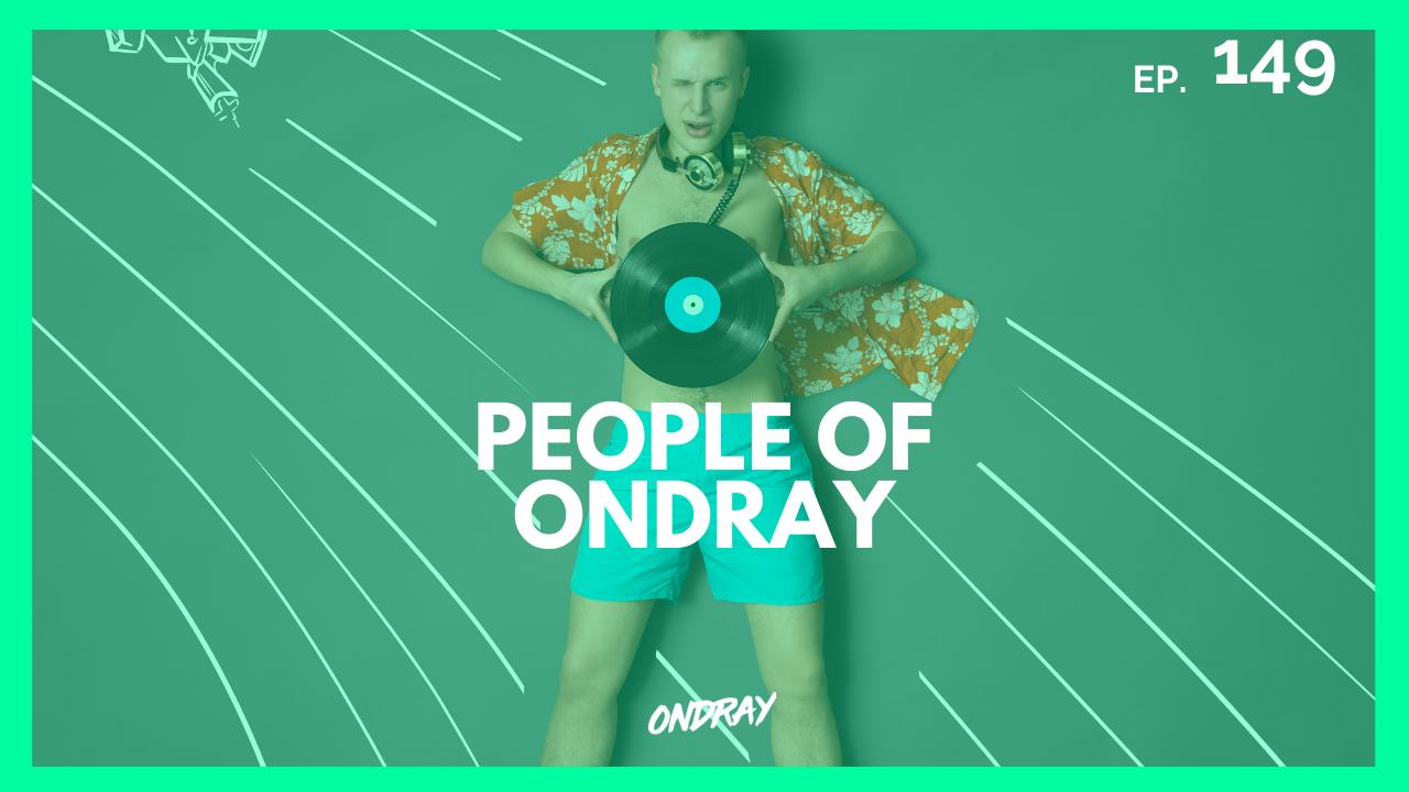 PEOPLE OF ONDRAY 149
