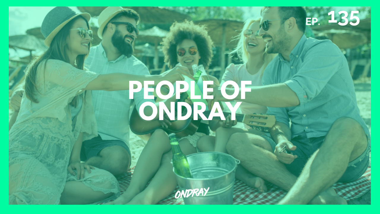 PEOPLE OF ONDRAY 135