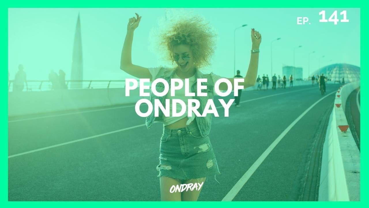 PEOPLE OF ONDRAY 141
