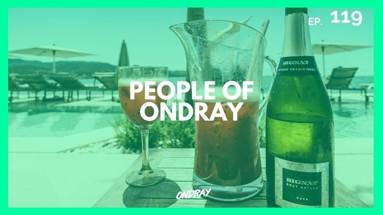 People of Ondray 119 - house music podcast - ibiza