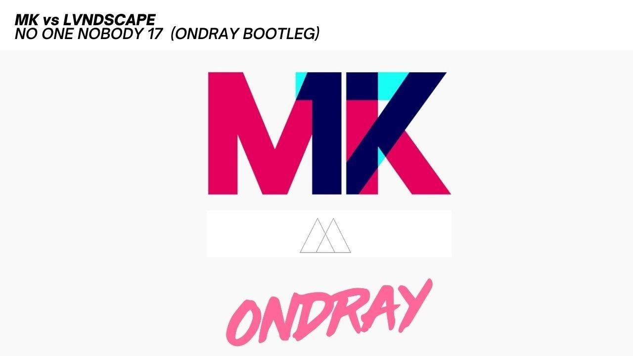 mk, marc kinchen, 17, lvndscape, no one nobody, bootleg, ondray