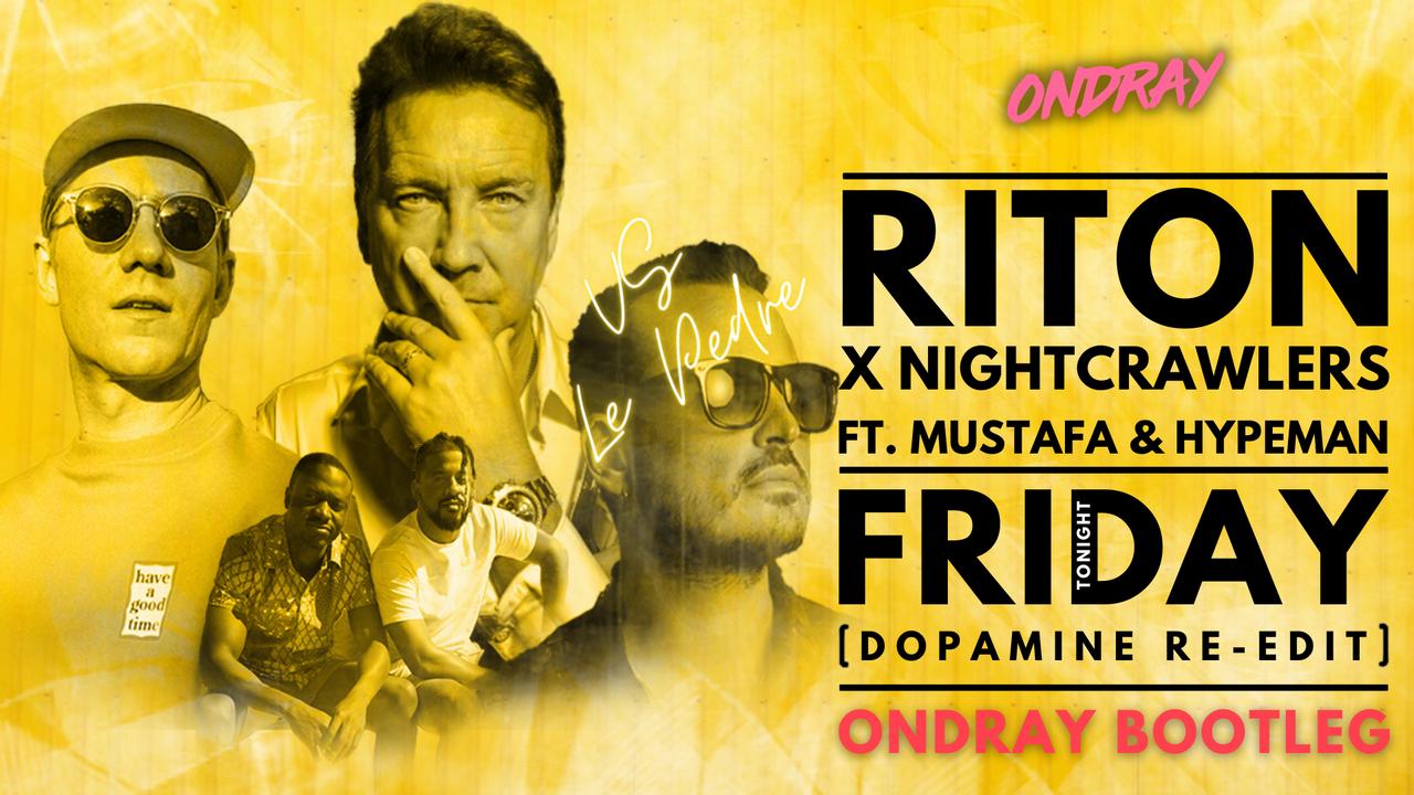 Riton, Nightcrawlers, Mufasa, Hypeman, Le Pedre, Friday,Tonight, Ondray, Bootleg