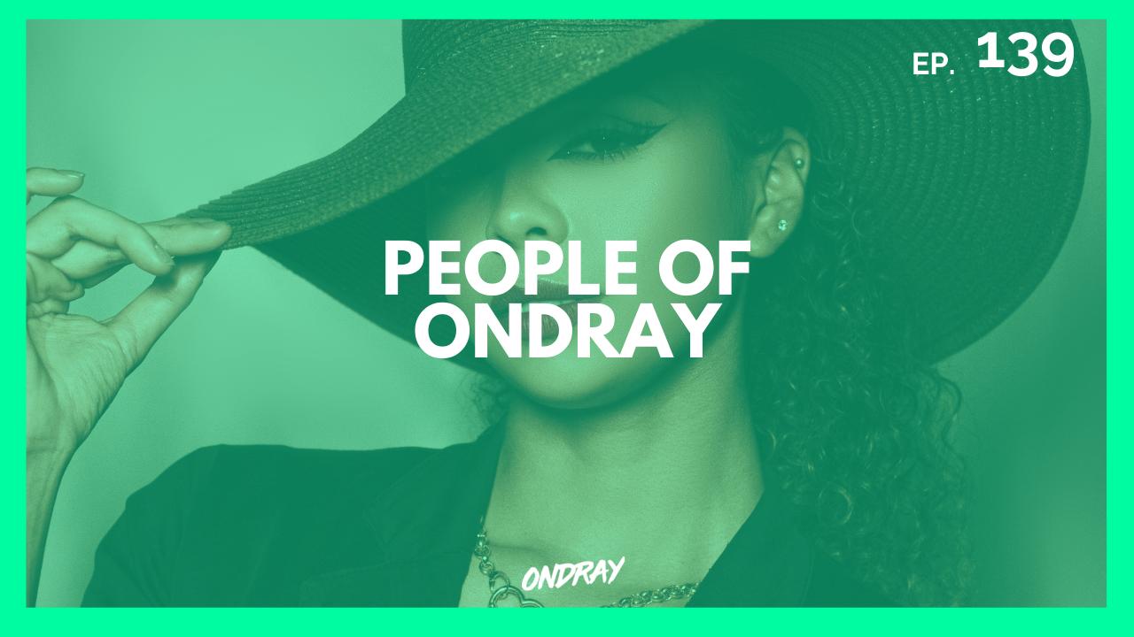 PEOPLE OF ONDRAY 139