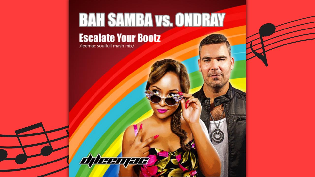 Bah Samba, vs, Ondray, Feat., Stella Rhymes, Escalate, Your, Bootz, Leemac, Soulfull, Mash, Mix