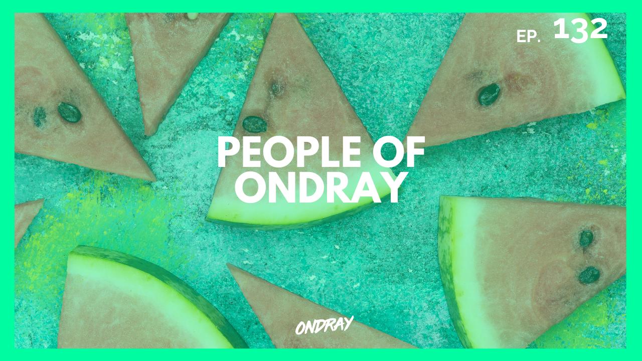 PEOPLE OF ONDRAY 132