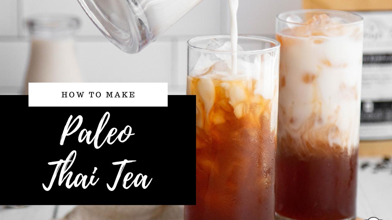 Paleo, Whole 30 How to make Thai Tea Recipe