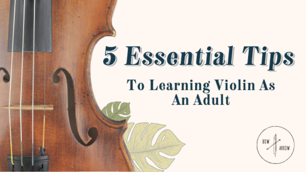 5 Essential Tips for Adult Violin Learners