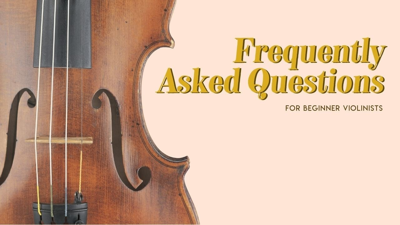 Violin Beginners Frequently Asked