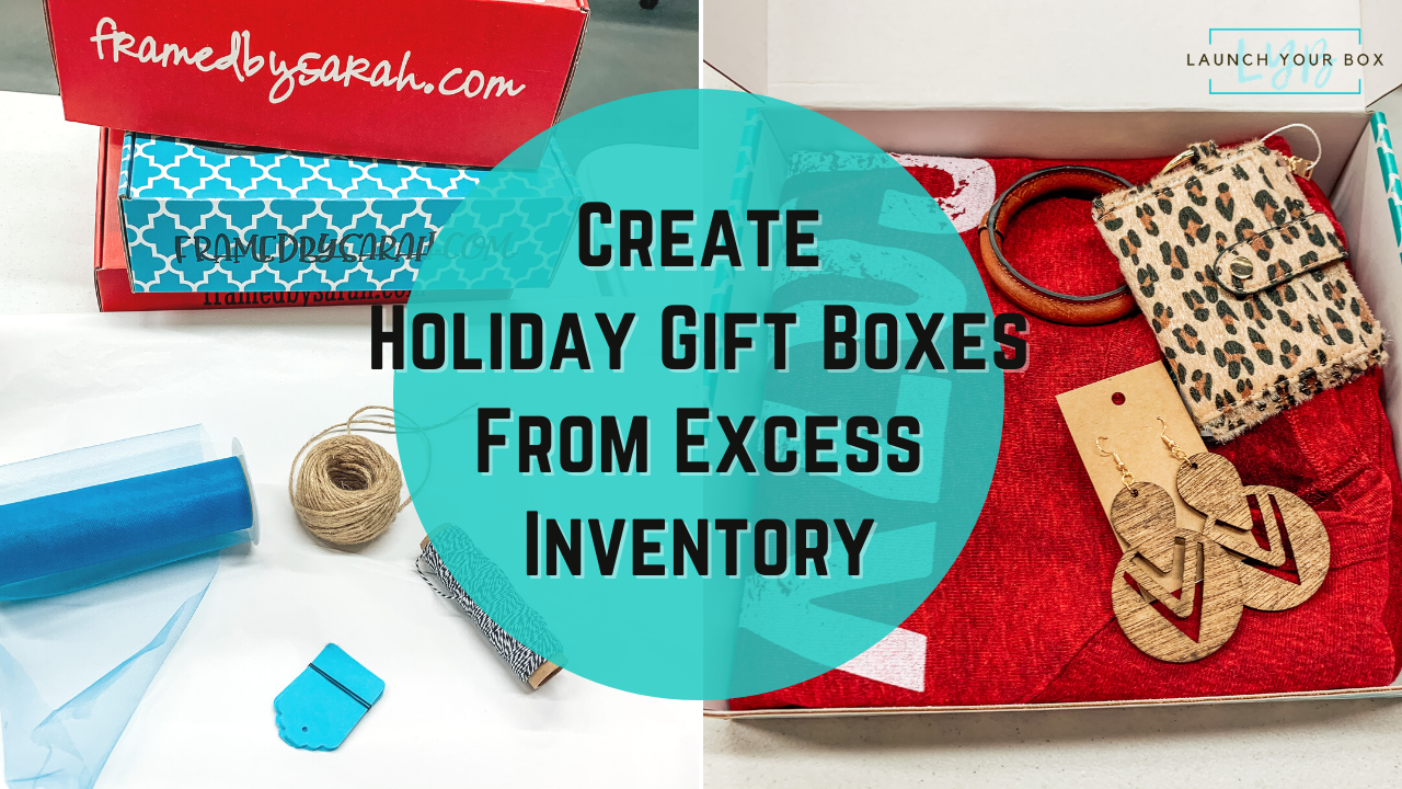 Create Holiday Gift Boxes From Excess Inventory