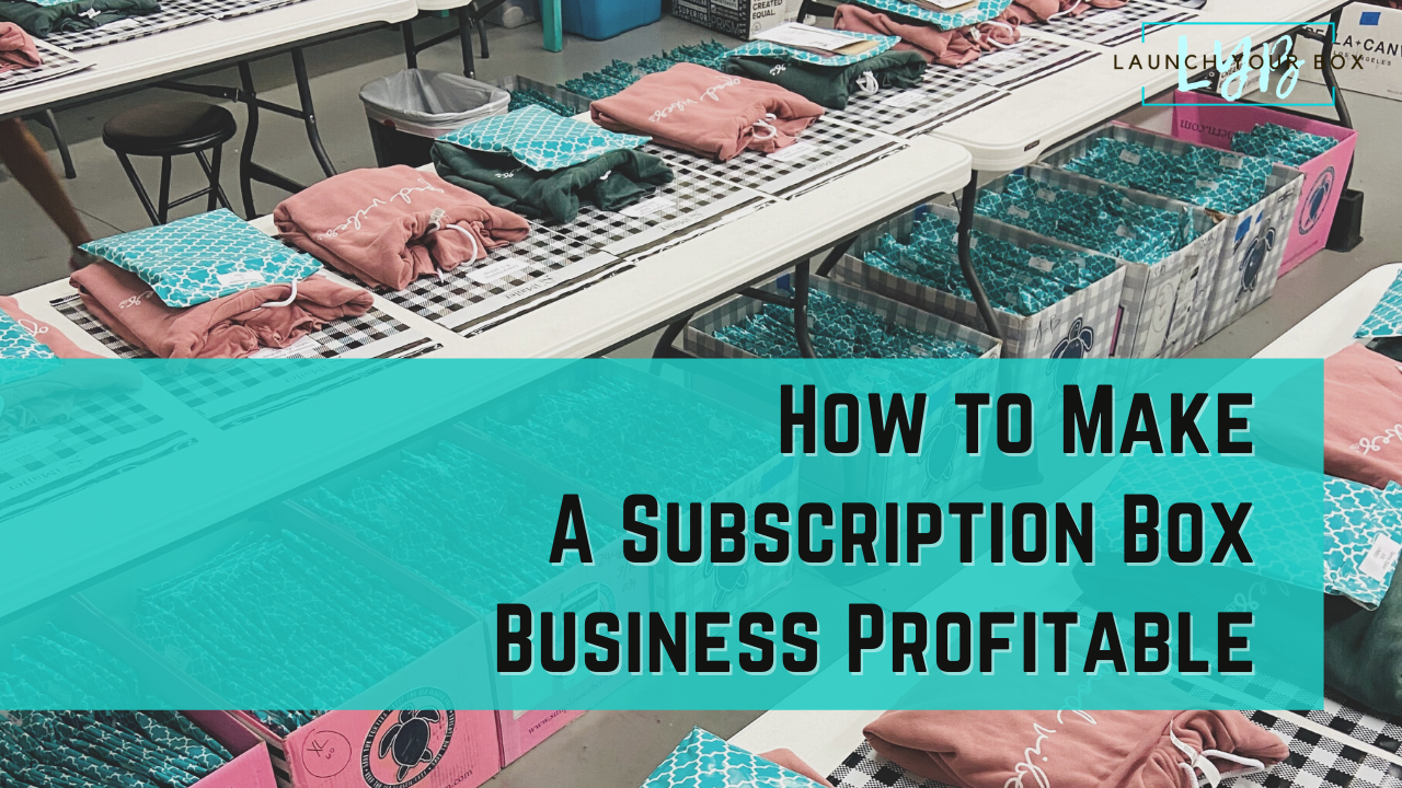 How to make a subscription box profitable