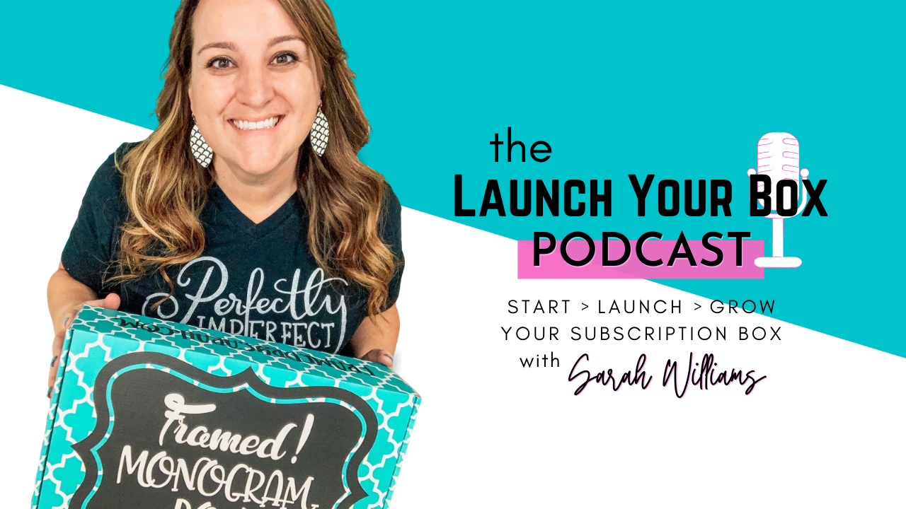Launch Your Box Podcast!