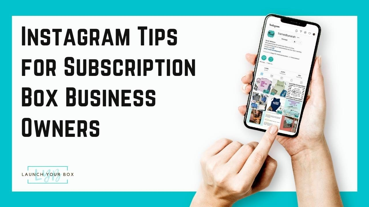 Instagram Tips for Subscription Box Owners