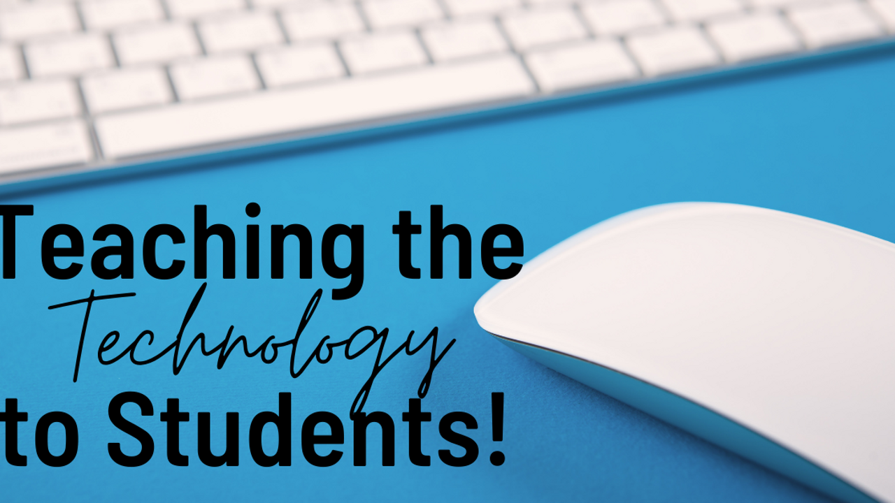 Teaching the Technology to Students