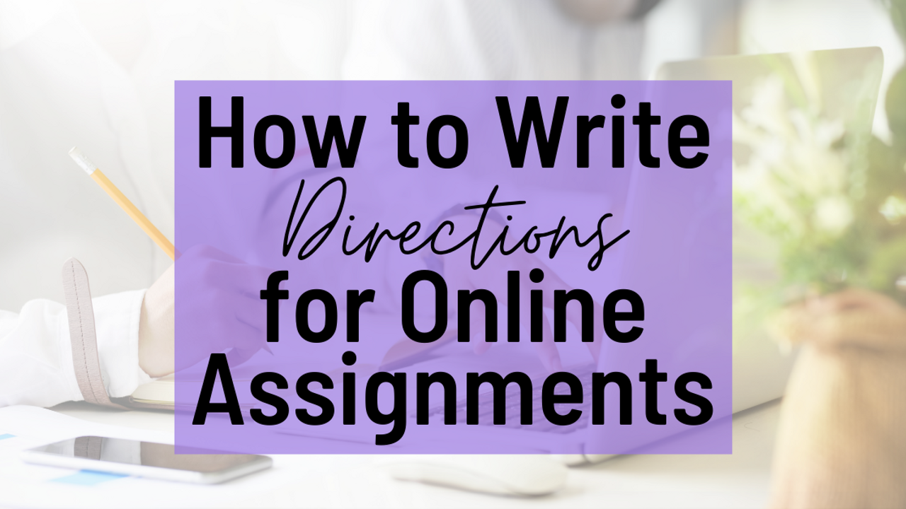 How to write directions for online assignments
