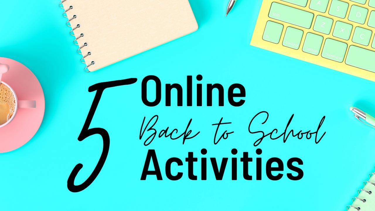 5 Online Back to School Activities