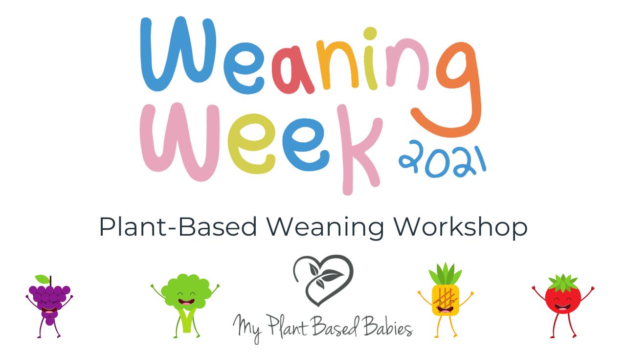 National Weaning Week 2021 Logo, promoting My Plant Based Babies, plant-based weaning workshop.