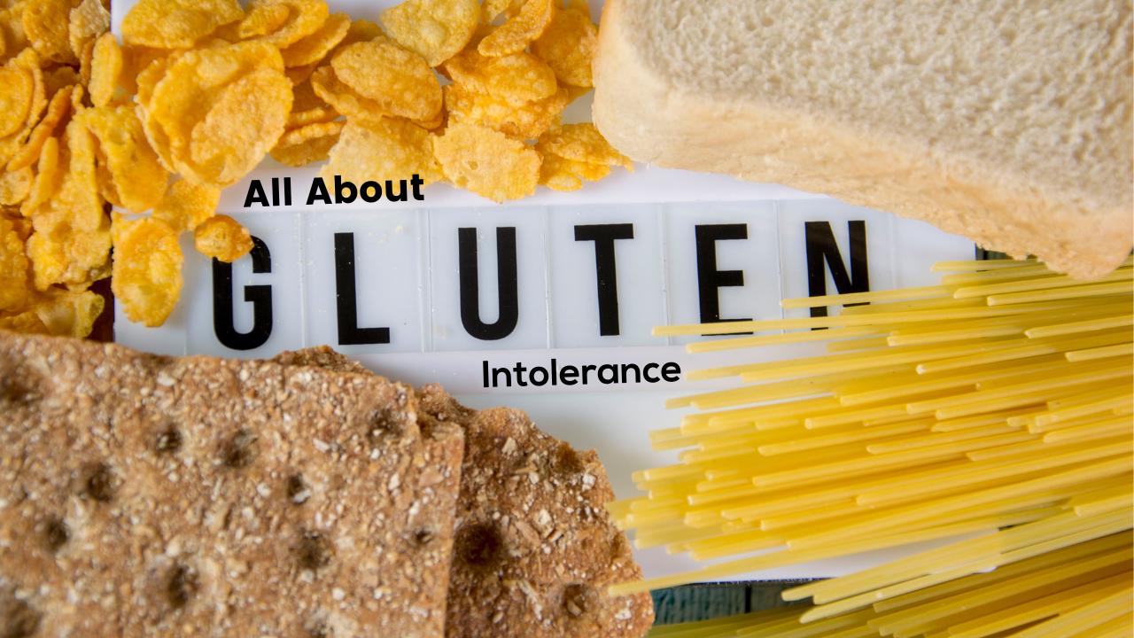 All About Gluten Intolerance