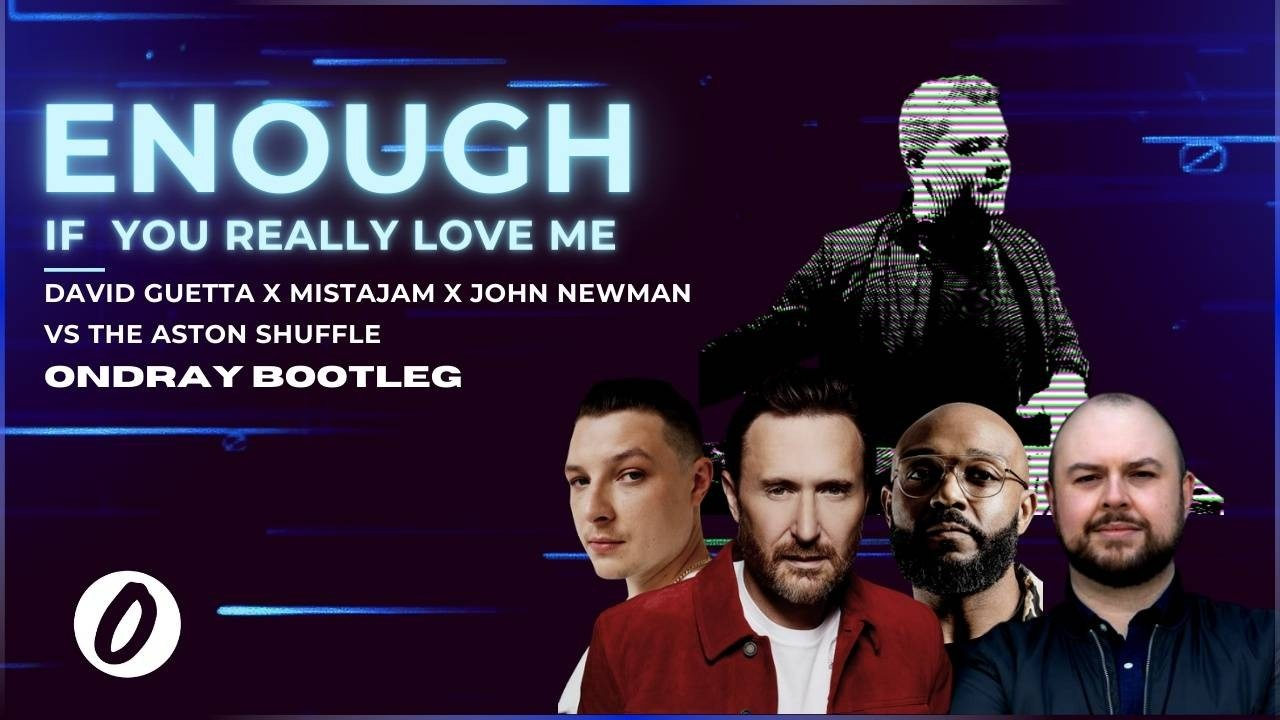 David Guetta, Mistajam, If you really love me (how will i know), the aston shuffle, enough for you, enough if you really love me, ondray bootleg, ondrayremix, ondraymusic