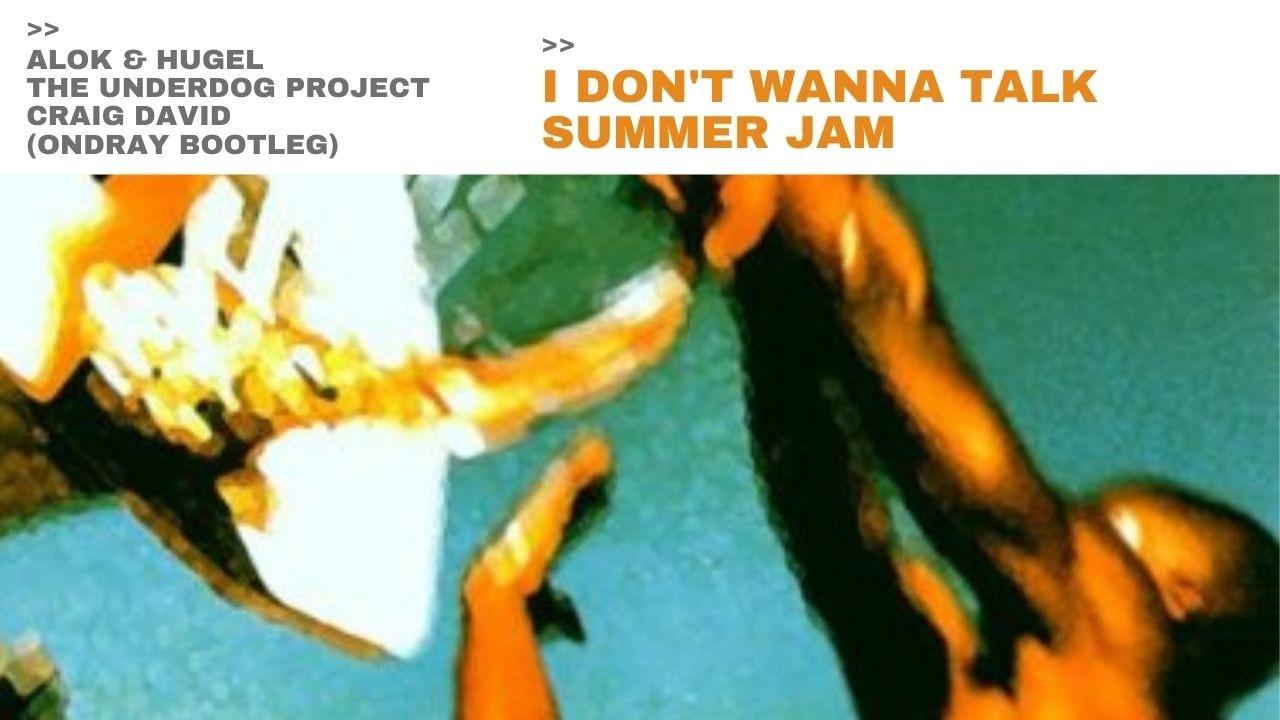 ondray, alok, hugel, the underdog project, bootleg, summer jam