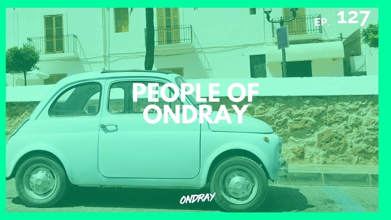 PEOPLE OF ONDRAY 127