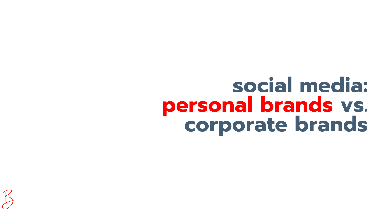 Is there a difference between corporate brands and personal brands on social media?