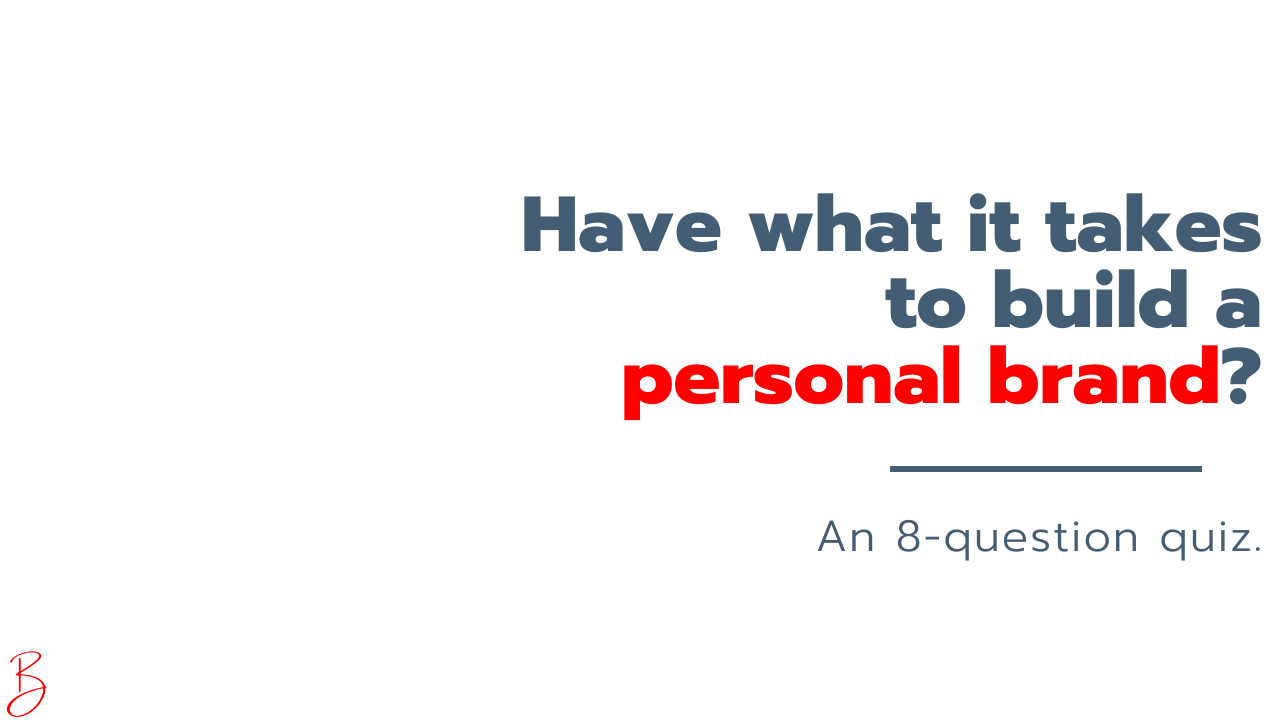 Do i have what it takes to build a personal brand?
