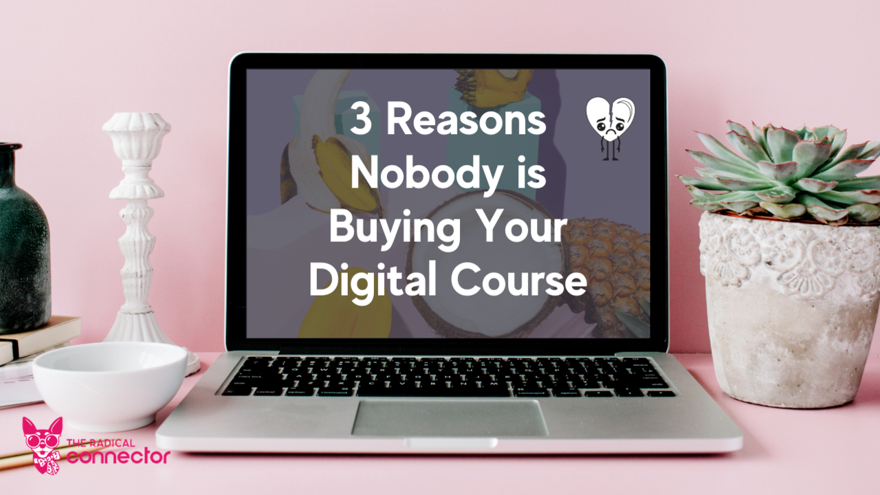 3 Heartbreaking Reasons Nobody's Buying Your Digital Course for new entrepreneurs. How to sell an online course. How to make money online. How to start a business. How to become an entrepreneur.