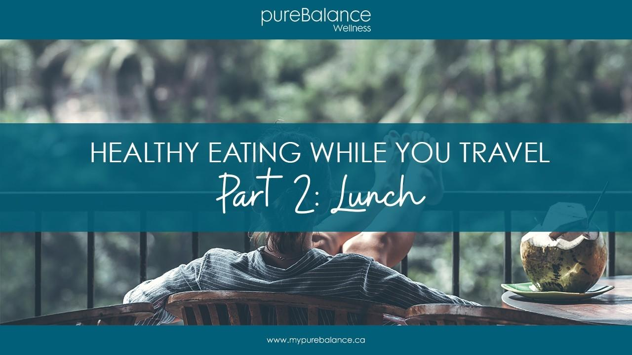 woman on vacation relaxing on balcony - Healthy Eating While You Travel Part 2: Lunch
