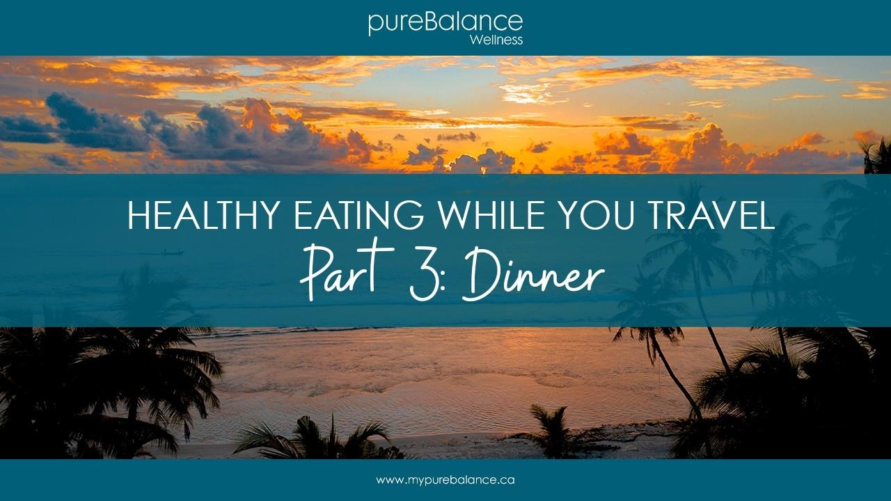 tropical beach sunset - Healthy Eating While You Travel Part 3: Dinner