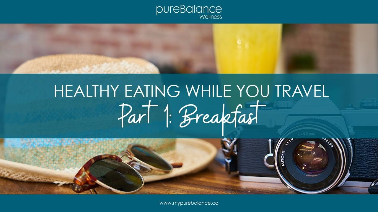 orange juice, sunglasses, camera and hat on cafe table - Article: Healthy Eating While You Travel Part 1 Breakfast