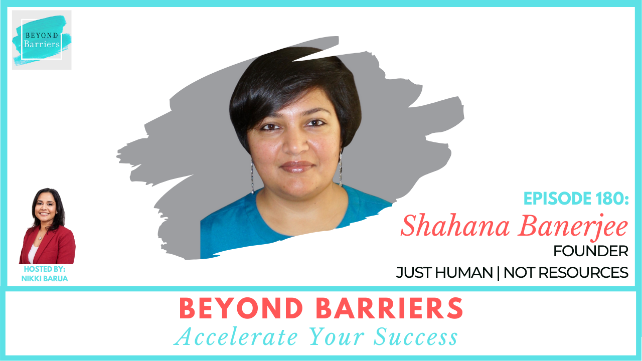 Humanizing Work Cultures with Just Human, Not Resources' Shahana Banerjee