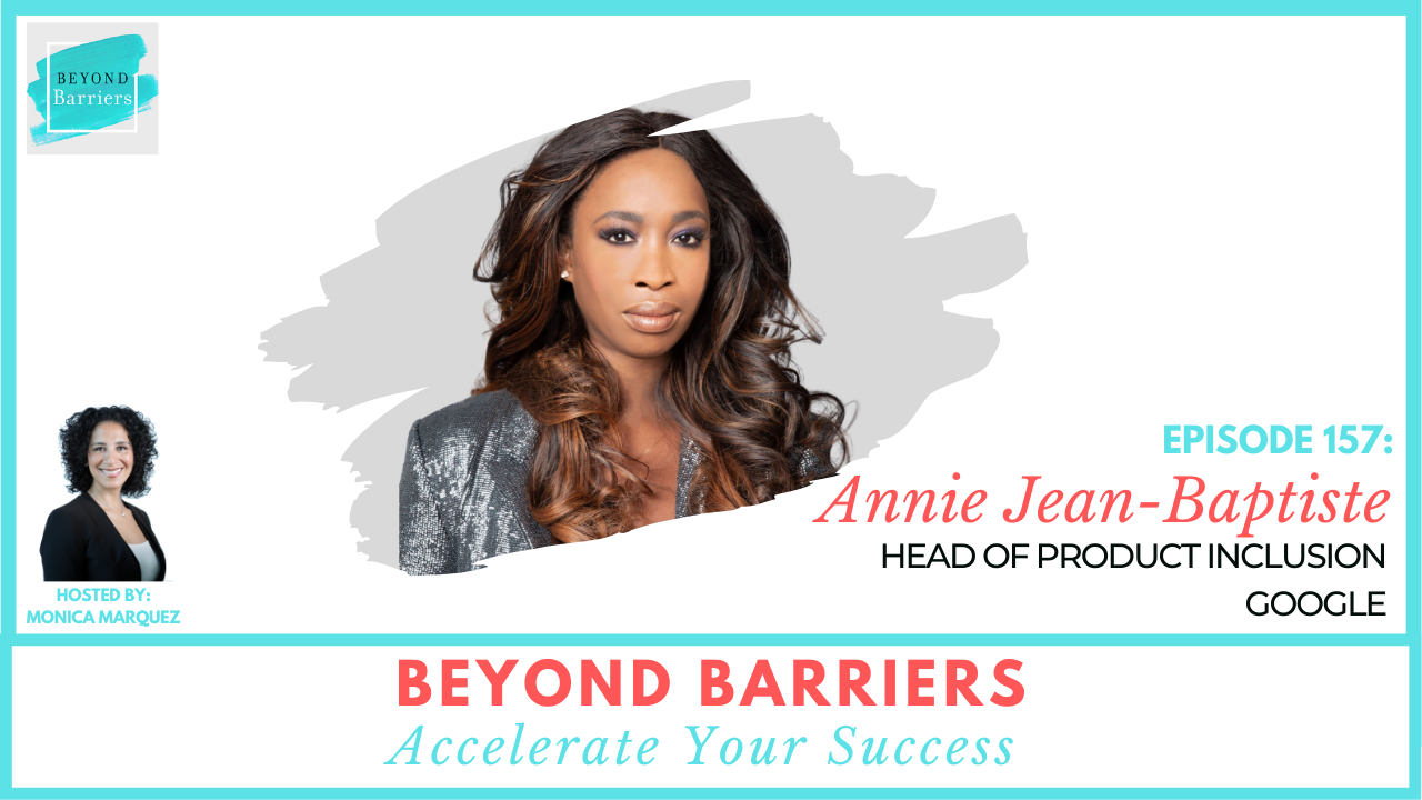 Embracing Your Uniqueness With Google's Annie Jean-Baptiste
