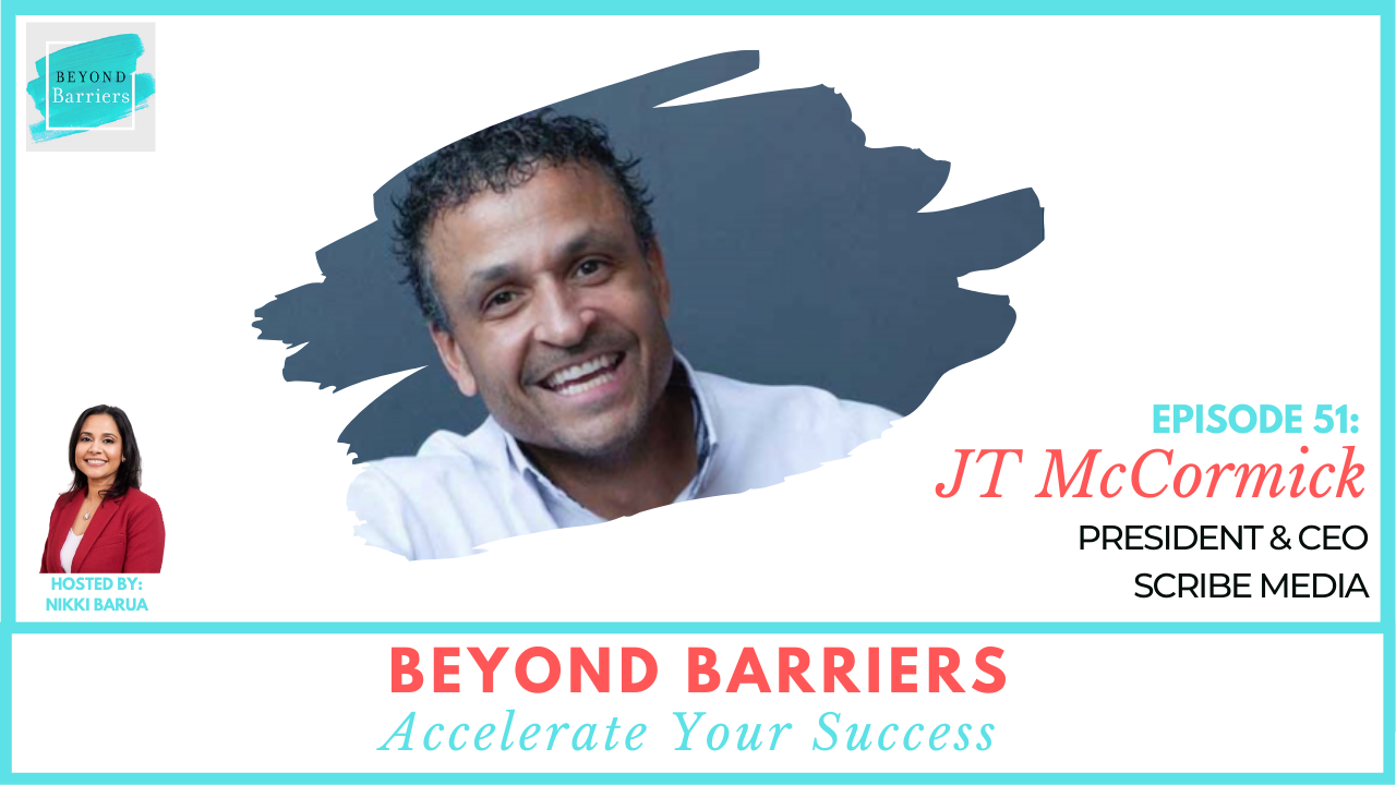 Overcoming All Odds With Scribe Media CEO JT McCormick (Part 1)