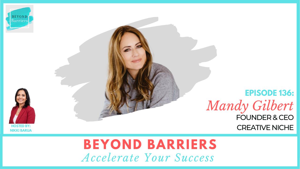 Navigating Entrepreneurship With Creative Niche CEO, Mandy Gilbert