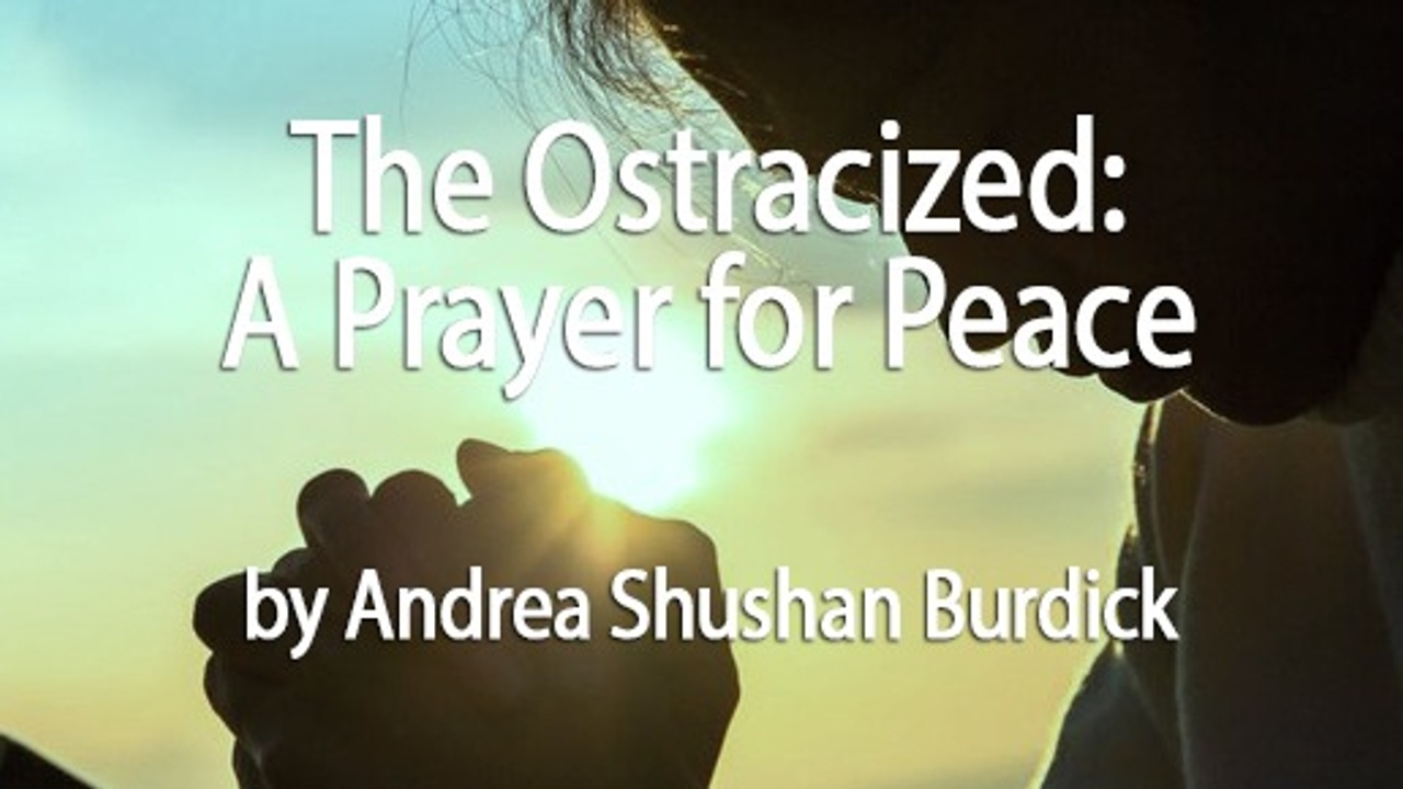 The Ostracized: A Prayer for Peace