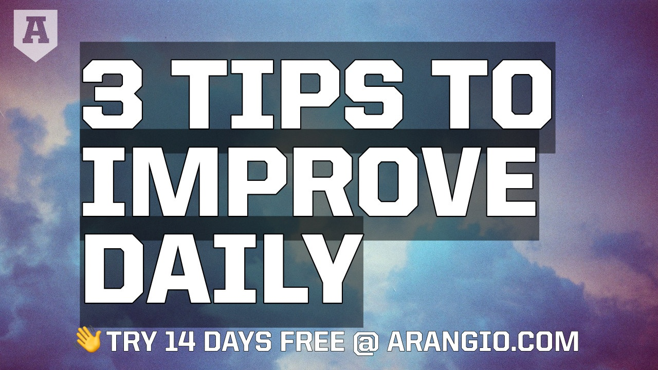 3 Tips to Improve Daily