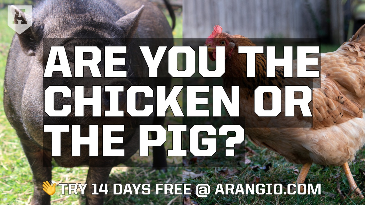 Are You the Chicken? Or the Pig?