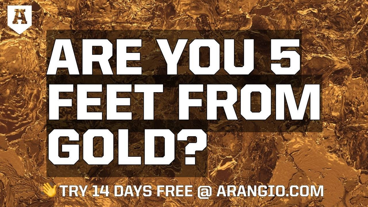 Are You 5 Feet From Gold?