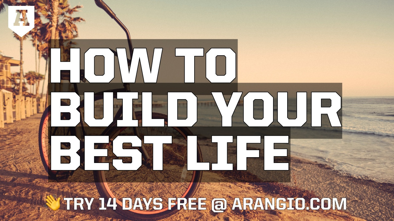 How to Build Your Best Life