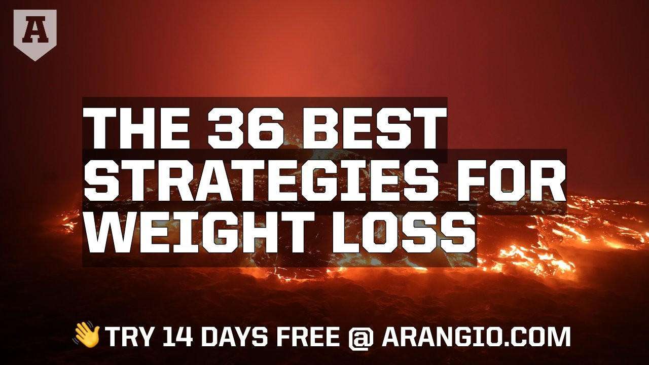 The 36 Best Strategies for Weight Loss