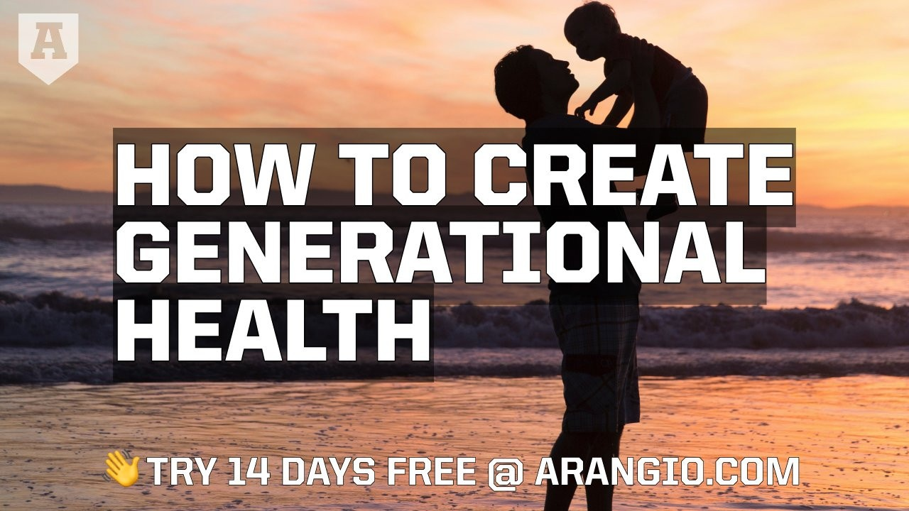 How to Create Generational Health