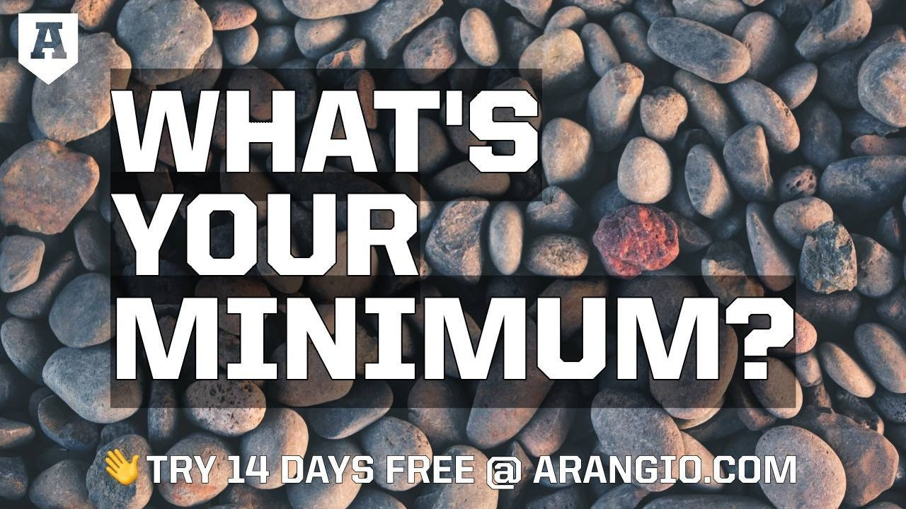 What's Your Minimum?