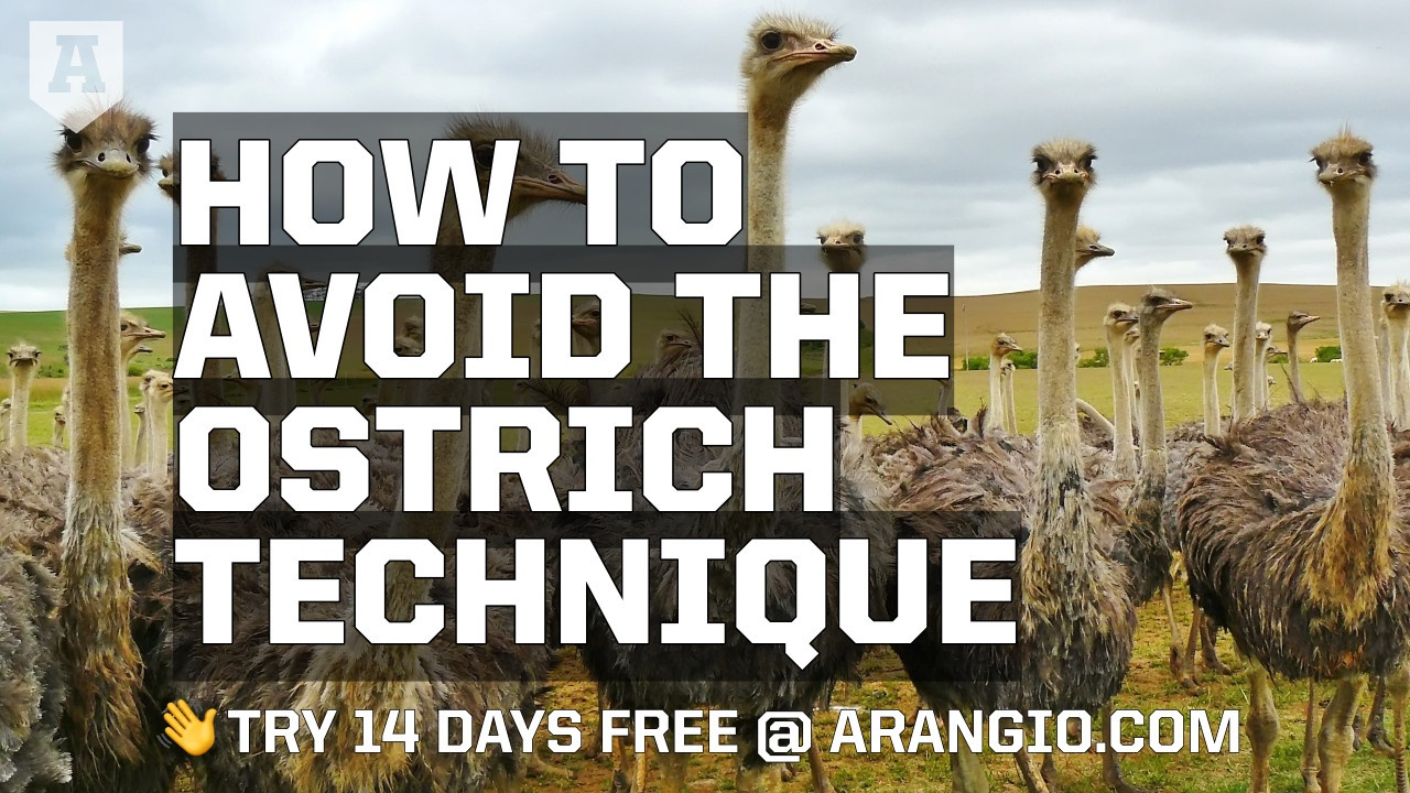 How to Avoid the Ostrich Technique